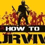 הזומבים מכים שוב ושוב.. משחק זומבים חדש הוכרז How to Survive