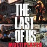 The Last of Us Multiplayer – סרטון גיימפליי, תמונות ראשונות וסקירות