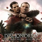 "Dishonored – הוכרז ה-DLC האחרון ""The Brigmore Witches"""