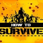 משחק הזומבים How to Survive שוחרר