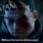 Batman: Arkham Origins – והנבל השישי הוא Electrocutioner