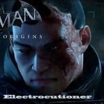 Batman: Arkham Origins – והנבל השישי הוא Electrocutioner
