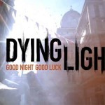 צפו ב Dying Light באור יום