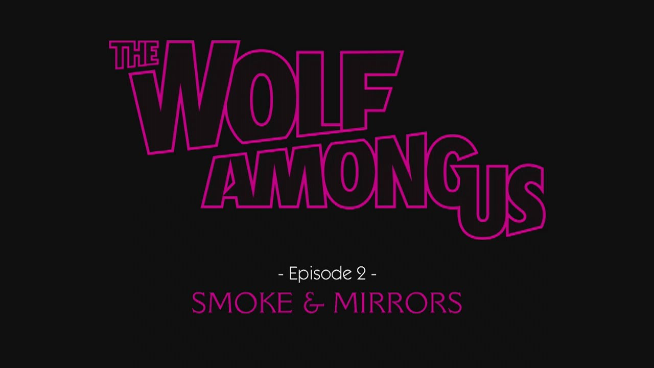 the-wolf-among-us-episode-2-smoke-and-mirrors-