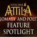 Total War Attila: הצצה ראשונה לדיפלומטיה ולמדיניות