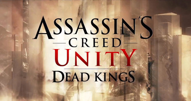 Assassin's-Creed-Unity-Dead-Kings-DLC-Launch-Gameplay-Trailer