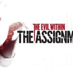 The Evil Within: The Assignment – תאריך היציאה הרשמי הוכרז