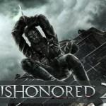 שמועה: Dishonored 2 לא יוצג ב- E3 השנה