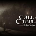 פרטים ראשוניים על Call of Cthulhu נחשפו